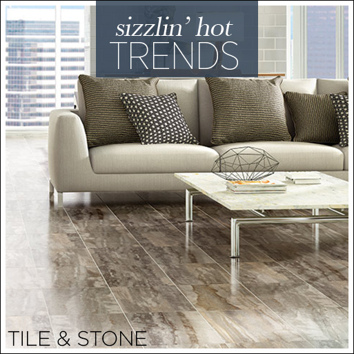 Sizzling Hot Trends for your home - Tile & Stone flooring - Come visit our showroom in Arlington, Texas